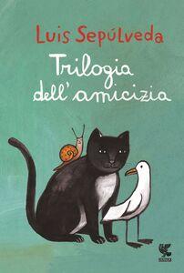 Foto Cover di Trilogia dell'amicizia, Libro di Luis Sepúlveda, edito da Guanda