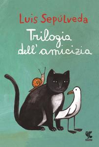 Libro Trilogia dell'amicizia Luis Sepúlveda