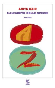 Libro L' alfabeto delle spezie Anita Nair