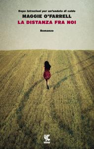 Libro La distanza fra noi Maggie O'Farrell