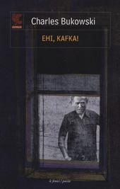 Ehi, Kafka!. Testo inglese a fronte