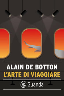 L' arte di viaggiare - Anna Rusconi,Alain de Botton - ebook