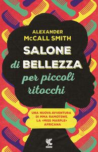 Libro Salone di bellezza per piccoli ritocchi Alexander McCall Smith