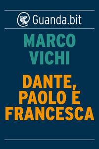 Dante, Paolo e Francesca - Marco Vichi - ebook