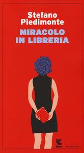 Libro Miracolo in libreria Stefano Piedimonte