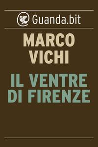 Il ventre di Firenze - Marco Vichi - ebook