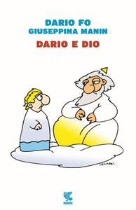 Libro Dario e Dio Dario Fo , Giuseppina Manin
