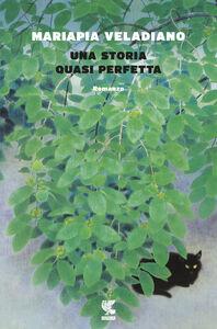 Foto Cover di Una storia quasi perfetta, Libro di Mariapia Veladiano, edito da Guanda