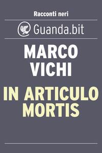 In articulo mortis - Marco Vichi - ebook