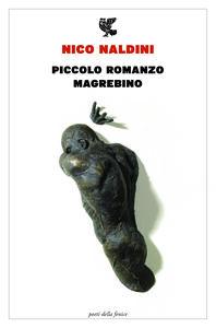 Libro Piccolo romanzo magrebino Nico Naldini