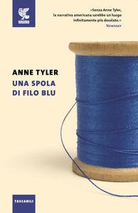 Libro Una spola di filo blu Anne Tyler