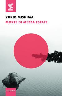 Morte di mezza estate e altri racconti - Mishima Yukio - wuz.it
