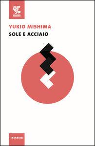 Libro Sole e acciaio Yukio Mishima