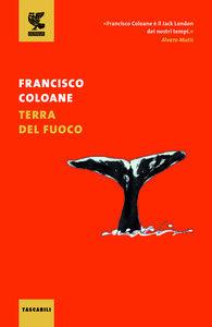 Foto Cover di Terra del Fuoco, Libro di Francisco Coloane, edito da Guanda