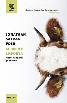 Se niente importa. Perché mangiamo gli animali?.pdf