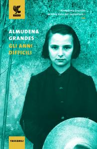 Libro Gli anni difficili Almudena Grandes