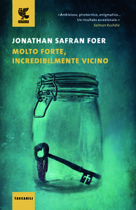 Foto Cover di Molto forte, incredibilmente vicino, Libro di Jonathan Safran Foer, edito da Guanda
