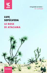 Libro Le rose di Atacama Luis Sepúlveda