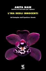 Foto Cover di L' ira degli innocenti, Libro di Anita Nair, edito da Guanda