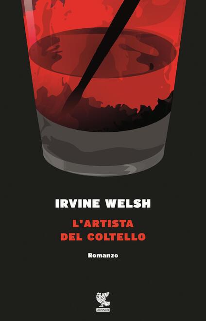 L' artista del coltello - Irvine Welsh - copertina
