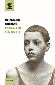 Libro Prima che sia notte Reinaldo Arenas