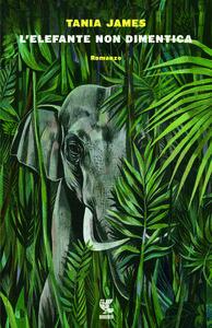 L' elefante non dimentica