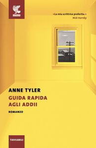 Foto Cover di Guida rapida agli addii, Libro di Anne Tyler, edito da Guanda