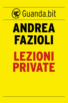 Lezioni private - Andrea Fazioli - ebook