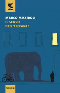 Libro Il senso dell'elefante Marco Missiroli