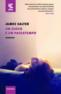 Foto Cover di Un gioco e un passatempo, Libro di James Salter, edito da Guanda