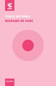 Foto Cover di Madame De Sade, Libro di Yukio Mishima, edito da Guanda