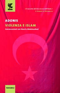 Libro Violenza e Islam. Conversazioni con Houria Abdelouahed Adonis