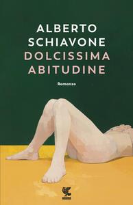 Dolcissima abitudine - Alberto Schiavone - copertina