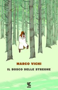 Libro Il bosco delle streghe Marco Vichi