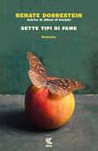 Libro Sette tipi di fame Renate Dorrestein