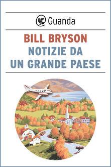 Notizie da un grande paese - Isabella C. Blum,Bill Bryson - ebook
