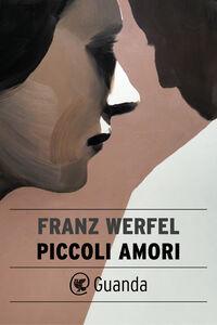 Ebook Piccoli amori Werfel, Franz