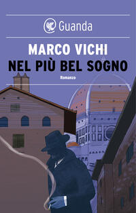 Nel più bel sogno. Una nuova avventura del commissario Bordelli - Marco Vichi - ebook
