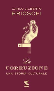 Tegliowinterrun.it La corruzione. Una storia culturale Image