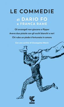 Le commedie. Vol. 1: Gli arcangeli non giocano a flipper-Aveva due pistole con gli occhi bianchi e neri-Chi ruba un piede è fortunato in amor.pdf