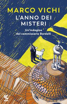 L' anno dei misteri. Un'indagine del commissario Bordelli - Marco Vichi - copertina