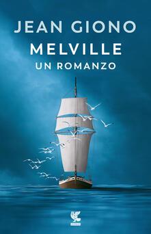 Melville. Un romanzo - Jean Giono - copertina