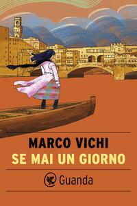 Se mai un giorno - Marco Vichi - ebook