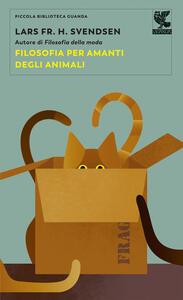 Libro Filosofia per amanti degli animali Lars F. H. Svendsen
