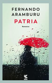 Patria. Nuova ediz. - Fernando Aramburu - copertina