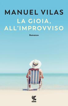 La gioia, all'improvviso - Manuel Vilas - copertina