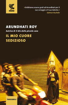 Il mio cuore sedizioso - Arundhati Roy - copertina