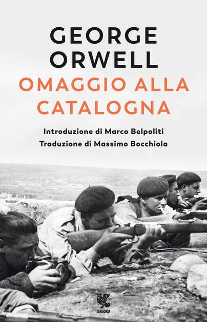 Omaggio alla Catalogna - George Orwell - Libro - Guanda - Narratori della Fenice   IBS