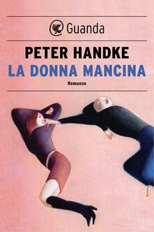 La donna mancina - Anna Maria Carpi,Peter Handke - ebook