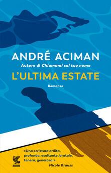 L' ultima estate - André Aciman - copertina